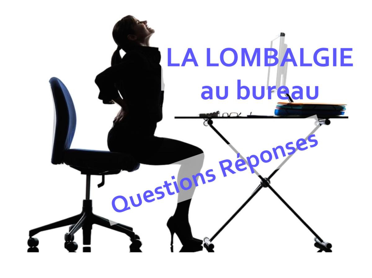 questions r ponses sur la lombalgie au bureau le blog de la pr vention en entreprise. Black Bedroom Furniture Sets. Home Design Ideas